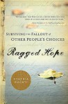Ragged Hope: Surviving the Fallout of Other People's Choices - Cynthia Ruchti