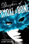 Daughter of Smoke & Bone (Daughter of Smoke and Bone) - Laini Taylor