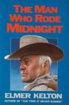The Man Who Rode Midnight - Elmer Kelton