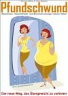 Pfundschwund: Abnehmen, Gesundheits- und Burnoutvorsorge, besser leben. Der neue Weg, das Übergewicht zu verlieren (German Edition) - Thomas Müller, Irina Kopylez, Dr. Thomas Vandrée