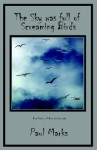 The Sky Was Full of Screaming Birds - Paul Marks
