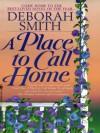 A Place to Call Home - Deborah Smith