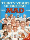 """Thirty Years of British """" MAD"""", 1959-89. - Deb Bennett"""