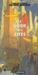 Le Guide Des Cités - François Schuiten, Benoît Peeters