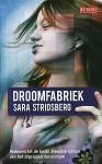 De droomfabriek: supplement op de theorie der seksualiteit - Sara Stridsberg, Janny Middelbeek-Oortgiesen