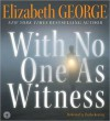With No One as Witness (Inspector Lynley, #13) - Elizabeth George, Charles Keating