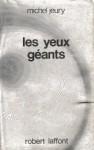 Les Yeux géants - Michel Jeury
