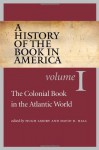 History of the Book in America (History of the Book in America (University of NC)) - Hugh Amory, David D. Hall