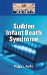 Sudden Infant Death Syndrome - Peggy J. Parks
