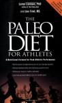 The Paleo Diet for Athletes: A Nutritional Formula for Peak Athletic Performance - Loren Cordain, Joe Friel