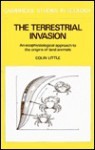 The Terrestrial Invasion: An Ecophysiological Approach to the Origins of Land Animals - Colin Little