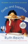 Garlic and Sapphires: The Secret Life of a Critic in Disguise (Random House Large Print) - Ruth Reichl
