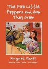 Five Little Peppers and How They Grew (Audio) - Margaret Sidney, Grace Conlin
