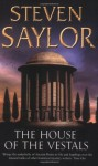 The House of the Vestals (Roma sub Rosa) - Steven Saylor