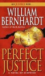 Perfect Justice - William Bernhardt