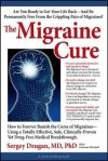 The Migraine Cure: How to Forever Banish the Curse of Migraines--Using a Totally Effective, Safe, Clinically-Proven Yet Drug-Free Medical - Sergey A. Dzugan, Deborah Mitchell