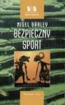 Bezpieczny sport - Nigel Barley
