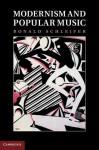 Modernism and Popular Music - Ronald Schleifer