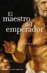 El Maestro del Emperador - Pedro Gálvez