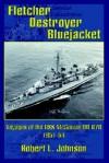 Fletcher Destroyer Bluejacket: Voyages of the USS McGowan DD 678 1951-54 - Robert L. Johnson