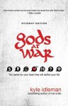 Gods at War Student Edition: The Battle For Your Heart That Will Define Your Life - Kyle Idleman
