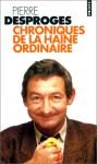 Chroniques de la haine ordinaire I - Pierre Desproges