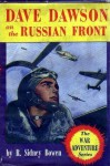 Dave Dawson on the Russian Front - R. Sidney Bowen