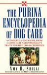 The Purina Encyclopedia of Dog Care - Amy D. Shojai