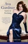 Ava Gardner: Love is Nothing (Bloomsbury Lives Of Women) - Lee Server