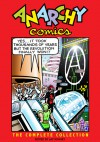 Anarchy Comics: The Complete Collection - Jay Kinney, Paul Buhle
