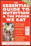 The Essential Guide to Nutrition and the Foods We Eat - American Dietetic Association