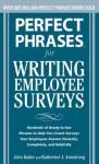 Perfect Phrases for Writing Employee Surveys - John Kador, Katherine Armstrong