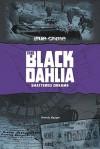 The Black Dahlia: Shattered Dreams - Brenda Haugen