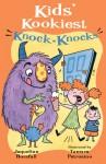 Kids' Kookiest Knock-Knocks - Jacqueline Horsfall, Tamara Petrosino