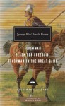 Flashman, Flash for Freedom!, Flashman in the Great Game - George MacDonald Fraser, Michael Dirda