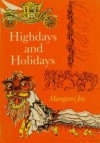 Highdays and Holidays - Margaret Joy, Juliet Renny