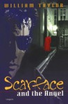 Scarface and the Angel - William Taylor
