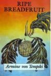 Ripe Breadfruit - Armine Von Tempski