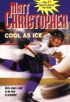 Cool as Ice - Matt Christopher, Paul Mantell