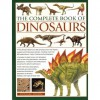 The Complete Book of Dinosaurs: The ultimate reference to 355 dinosaurs from the Triassic, Jurassic and Cretaceous periods, including more than 900 illustrations, maps, timelines and photographs - Dougal Dixon