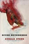 Divine Nothingness: Poems - Gerald Stern