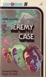 Jeremy Case - Gene DeWeese, Roger Elwood, Frank Kelly Freas