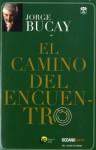 El camino del encuentro (Versión Hispanoamericana) (Biblioteca Jorge Bucay.Hojas de Ruta) - Jorge Bucay