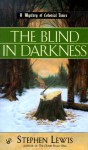 The Blind in Darkness (Mystery of Colonial Times #2) - Stephen Lewis