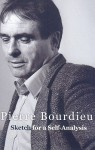 Sketch for a Self-Analysis - Pierre Bourdieu, Richard Nice