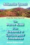 Atlantis Quest and the Pecos Kidd and the Treasure of Christopher Columbus - Richard Pickens Cobb