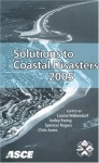 Solutions to Coastal Disasters 2005: Proceedings of the Conference, May 8-11, 2005, Charleston, South Carolina - The United States Government