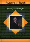 The Life and Times of Franz Joseph Haydn - Susan Zannos