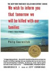 We Wish to Inform You That Tomorrow We Will Be Killed with Our Families: Stories from Rwanda - Philip Gourevitch, Jeff Cummings, David Hilder