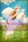 Dance of the Dandelion - Dina L. Sleiman